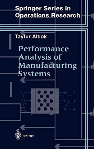 Performance Analysis of Manufacturing Systems (Springer Series: Tayfur Altiok