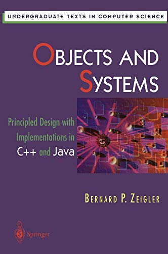 9780387947815: Objects and Systems: Principled Design with Implementations in C++ and Java (Undergraduate Texts in Computer Science)