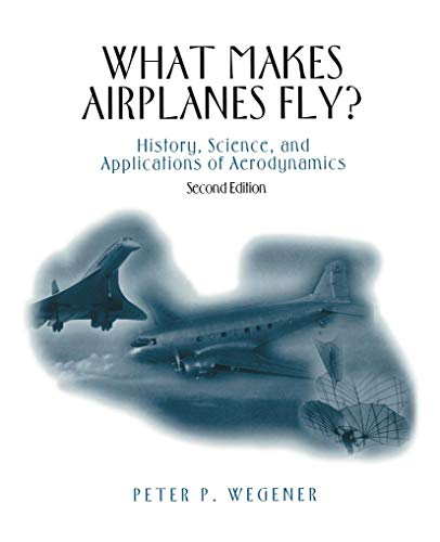 What Makes Airplanes Fly?: Peter P. Wegener