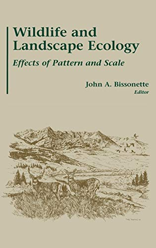 Wildlife and Landscape Ecology: Effects of Pattern: John A. Bissonette
