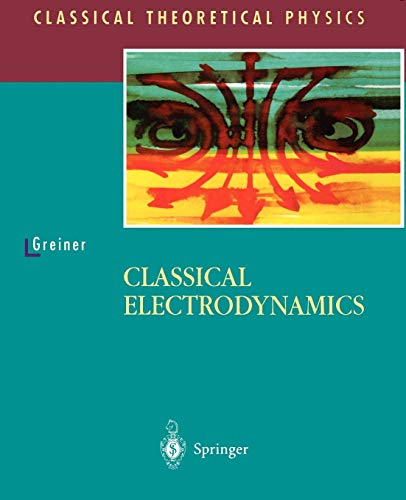 9780387947990: Classical Electrodynamics (Classical Theoretical Physics)