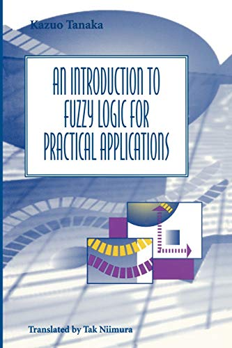 9780387948072: An Introduction to Fuzzy Logic for Practical Applications