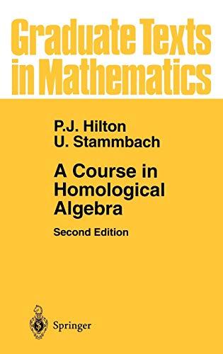 9780387948232: A Course in Homological Algebra (Graduate Texts in Mathematics)