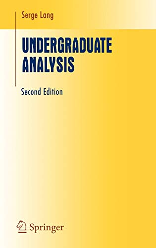 Undergraduate Analysis (Undergraduate Texts in Mathematics): Serge Lang