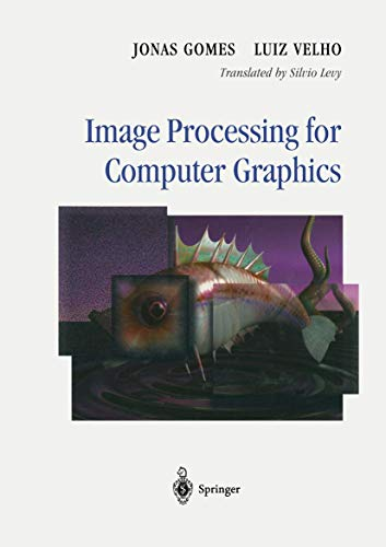 Image Processing for Computer Graphics: Jonas Gomes, Luiz