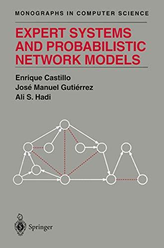 Expert Systems and Probabilistic Network Models: Castillo, Enrique;Hadi, Ali S.;Gutierrez, Jose ...