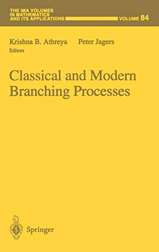 Classical and Modern Branching Processes (The IMA Volumes in Mathematics and its Applications)
