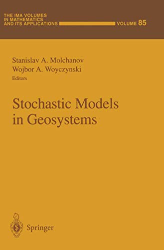 Stochastic Models in Geosystems (The IMA Volumes in Mathematics and its Applications)