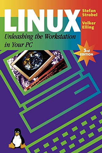 LINUX Unleashing the Workstation in Your PC (Third Edition): Stefan Strobel