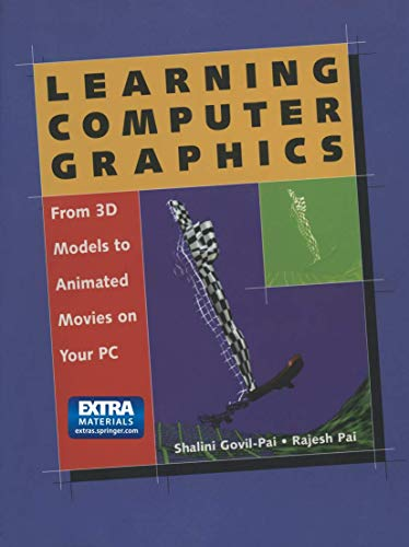 9780387948980: Learning Computer Graphics: From 3d Models to Animated Movies on Your PC