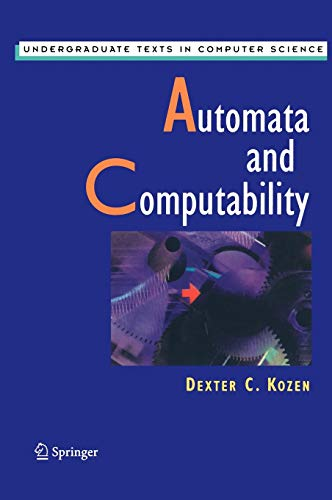 Automata and Computability (Undergraduate Texts in Computer Science): Dexter C. Kozen