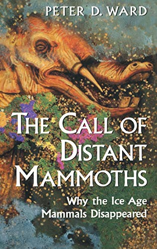 9780387949154: The Call of Distant Mammoths: Why the Ice Age Mammals Disappeared