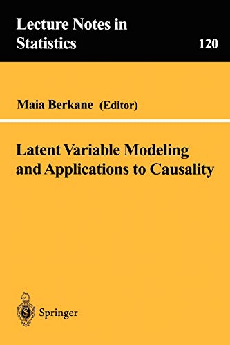 9780387949178: Latent Variable Modeling and Applications to Causality