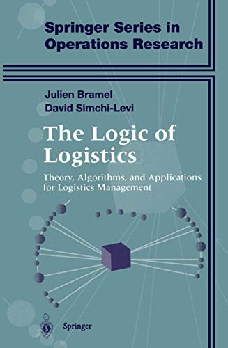 9780387949215: The Logic of Logistics: Theory, Algorithms and Applications for Logistics Management (Springer series in operations research)