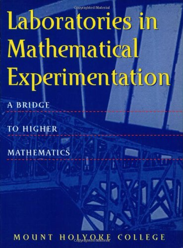 Laboratories in Mathematical Experimentation: A Bridge to Higher Mathematics (Textbooks in Mathematical Sciences) (9780387949222) by George Cobb; Giuliana Davidoff; Alan Durfee; Janice Gifford; DONAL OSHEA; Mark Peterson; Harriet Pollatsek; Margaret Robinson; Lester Senechal;...