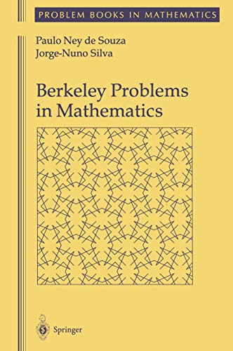Berkeley Problems in Mathematics (Problem Books in Mathematics): Souza, Paulo Ney De, De Souza, ...