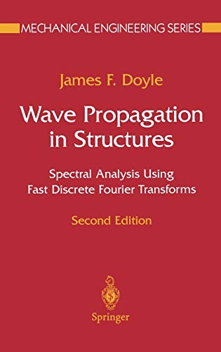 9780387949406: Wave Propagation in Structures: Spectral Analysis Using Fast Discrete Fourier Transforms (Mechanical Engineering Series)