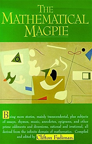 9780387949505: The Mathematical Magpie: Being More Stories, Mainly Transcendental, Plus Subjects of Essays, Rhymes, Music, Anecdotes, Epigrams, and Other Prime Oddments and Diversions, ratio