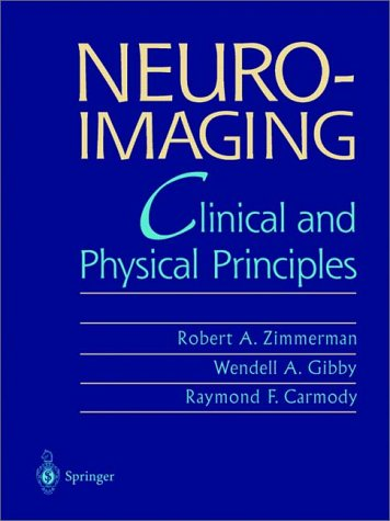 9780387949635: Neuroimaging: Clinical and Physical Principles