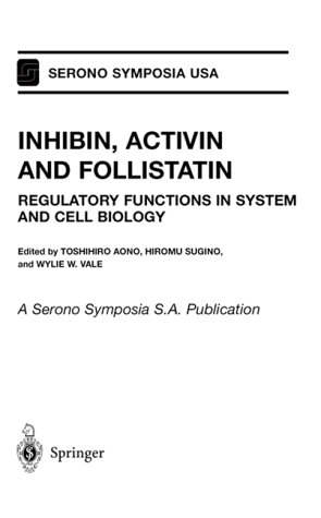 9780387949697: Inhibin, Activin and Follistatin: Regulatory Functions in System and Cell Biology (Serono Symposia USA)