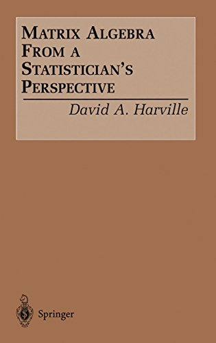 9780387949789: Matrix Algebra From a Statistician's Perspective