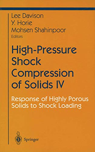 9780387949956: High-Pressure Shock Compression of Solids IV: Response of Highly Porous Solids to Shock Loading (Shock Wave and High Pressure Phenomena) (Pt. 4)