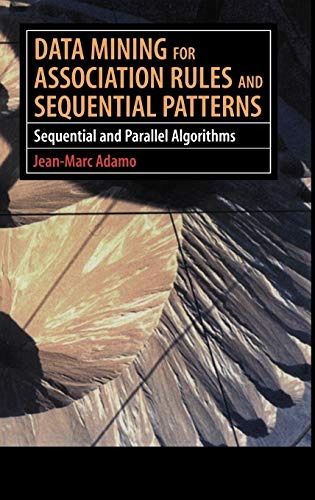 9780387950488: Data Mining for Association Rules and Sequential Patterns: Sequential and Parallel Algorithms