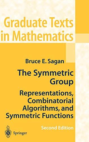 9780387950679: The Symmetric Group: Representations, Combinatorial Algorithms, and Symmetric Functions (Graduate Texts in Mathematics, Vol. 203)