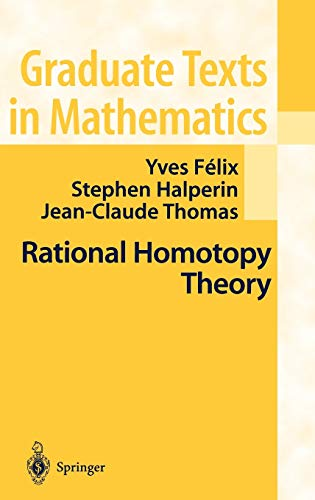 9780387950686: Rational Homotopy Theory (Graduate Texts in Mathematics)