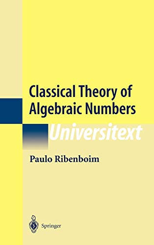 9780387950709: Classical Theory of Algebraic Numbers (Universitext)
