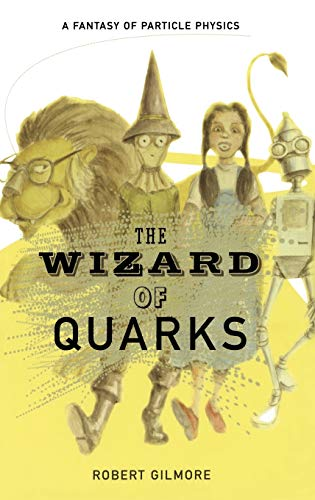 9780387950716: The Wizard of Quarks: A Fantasy of Particle Physics