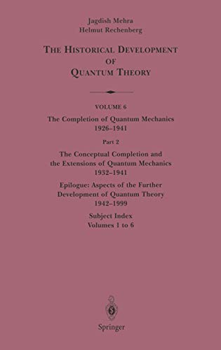 9780387950860: The Conceptual Completion and Extensions of Quantum Mechanics 1932-1941. Epilogue: Aspects of the Further Development of Quantum Theory 1942-1999: ... Completion of Quantum Mechanics 1926-1941)