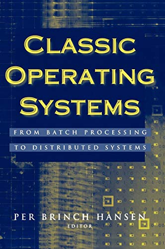 9780387951133: Classic Operating Systems: From Batch Processing to Distributed Systems