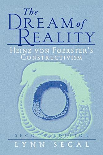 9780387951300: The Dream of Reality: Heinz von Foerster's Constructivism