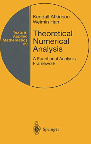 9780387951423: Theoretical Numerical Analysis: v. 39: A Functional Analysis Framework (Texts in Applied Mathematics)