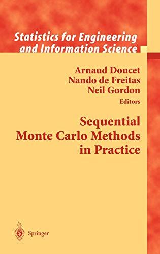 Sequential Monte Carlo Methods in Practice (Statistics: Arnaud Doucet, Nando