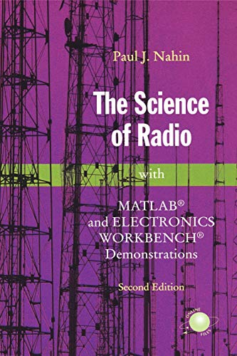 The Science of Radio: With MATLAB and: Nahin, Paul J.