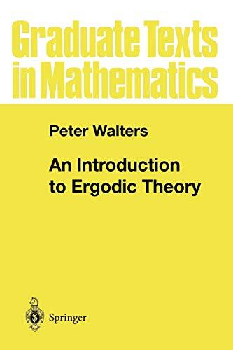 9780387951522: An Introduction to Ergodic Theory (Graduate Texts in Mathematics)