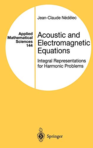 9780387951553: Acoustic and Electromagnetic Equations: Integral Representations for Harmonic Problems (Applied Mathematical Sciences)