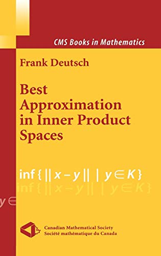 Best Approximation in Inner Product Spaces (CMS Books in Mathematics): Deutsch, Frank R.