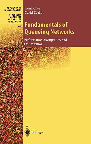 Fundamentals of Queueing Networks: Performance, Asymptotics, and: Chen, Hong, Yao,
