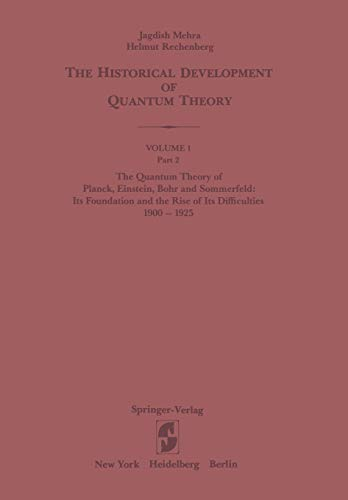 9780387951751: The Quantum Theory of Planck, Einstein, Bohr and Sommerfeld: Its Foundation and the Rise of Its Difficulties 1900–1925 (The Historical Development of Quantum Theory)