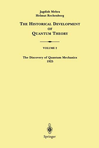 9780387951768: The Historical Development of Quantum Theory: Volume 2 The Discovery of Quantum Mechanics 1925