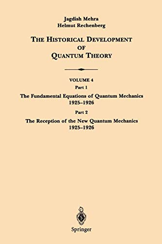 9780387951782: The Historical Development of Quantum Theory: The Fundamental Equations of Quantum Mechanics 1925-1926 : The Reception of the Quantum Mechanics 1925-1926: 4