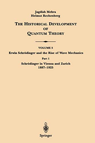 9780387951799: Part 1 Schrödinger in Vienna and Zurich 1887–1925 (The Historical Development of Quantum Theory)