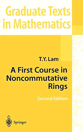 A First Course in Noncommutative Rings (Graduate: Lam, Tsit-Yuen