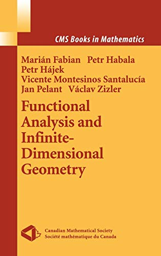Functional Analysis and Infinite-Dimensional Geometry (CMS Books: Fabian, Marian, Habala,