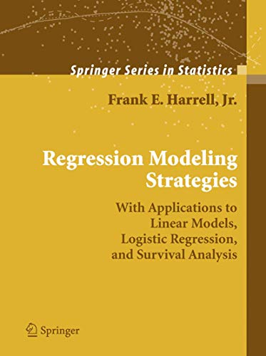 9780387952321: Regression Modeling Strategies: With Applications to Linear Models, Logistic Regression, and Survival Analysis (Springer Series in Statistics)