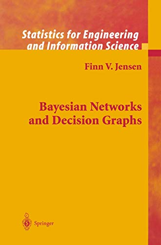 9780387952598: Bayesian Networks and Decision Graphs (Information Science and Statistics)