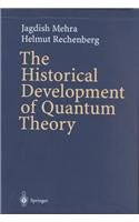 The Historical Development of Quantum Theory 1-6: THE HISTORICAL DEVELOPMENT